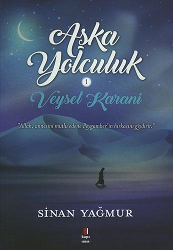 Aşka Yolculuk 1 - Veysel Karani