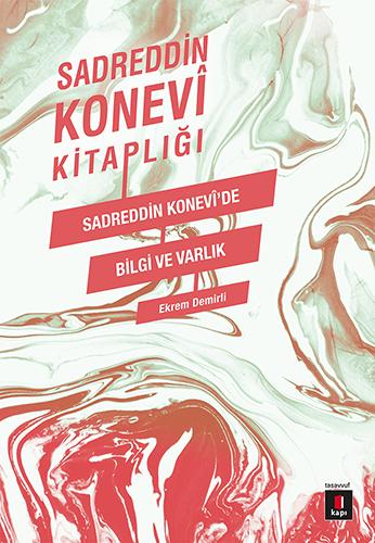 Sadreddin Konevi'de Bilgi ve Varlık