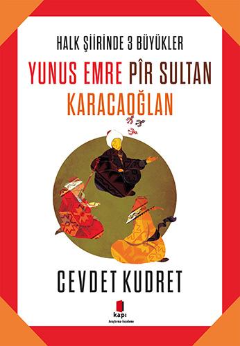 Yunus Emre - Pir Sultan - Karacaoğlan