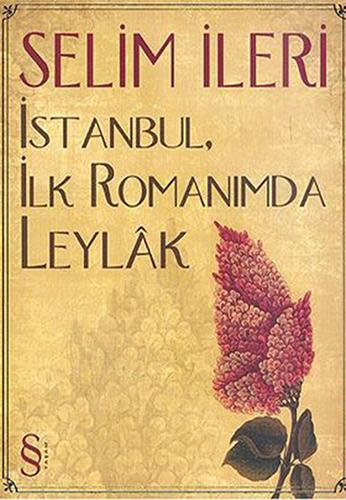İstanbul, İlk Romanımda Leylâk