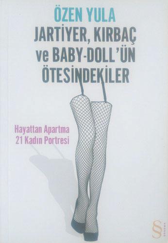 Jartiyer, Kırbaç ve Baby-Doll'ün Ötesindekiler