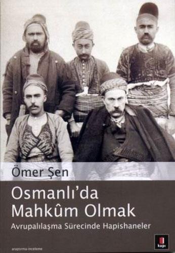 Osmanlı'da Mahkûm Olmak