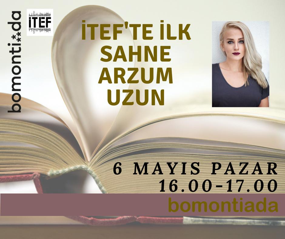 İTEF te İLK SAHNE – Arzum Uzun İTEF Bomontiada sahnesinde okurlarıyla buluşuyor!