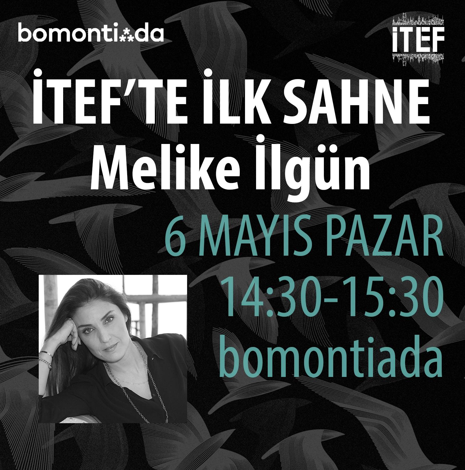 İTEF te İLK SAHNE – Melike İlgün ITEF Bomontiada sahnesinde okurlarıyla buluşuyor!